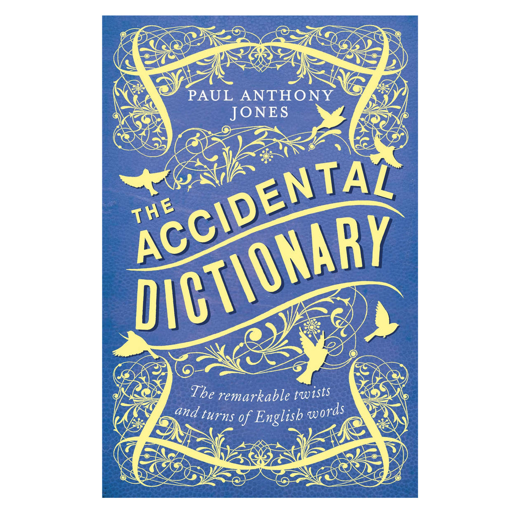 The Accidental Dictionary: Paul Anthony Jones funny facts book