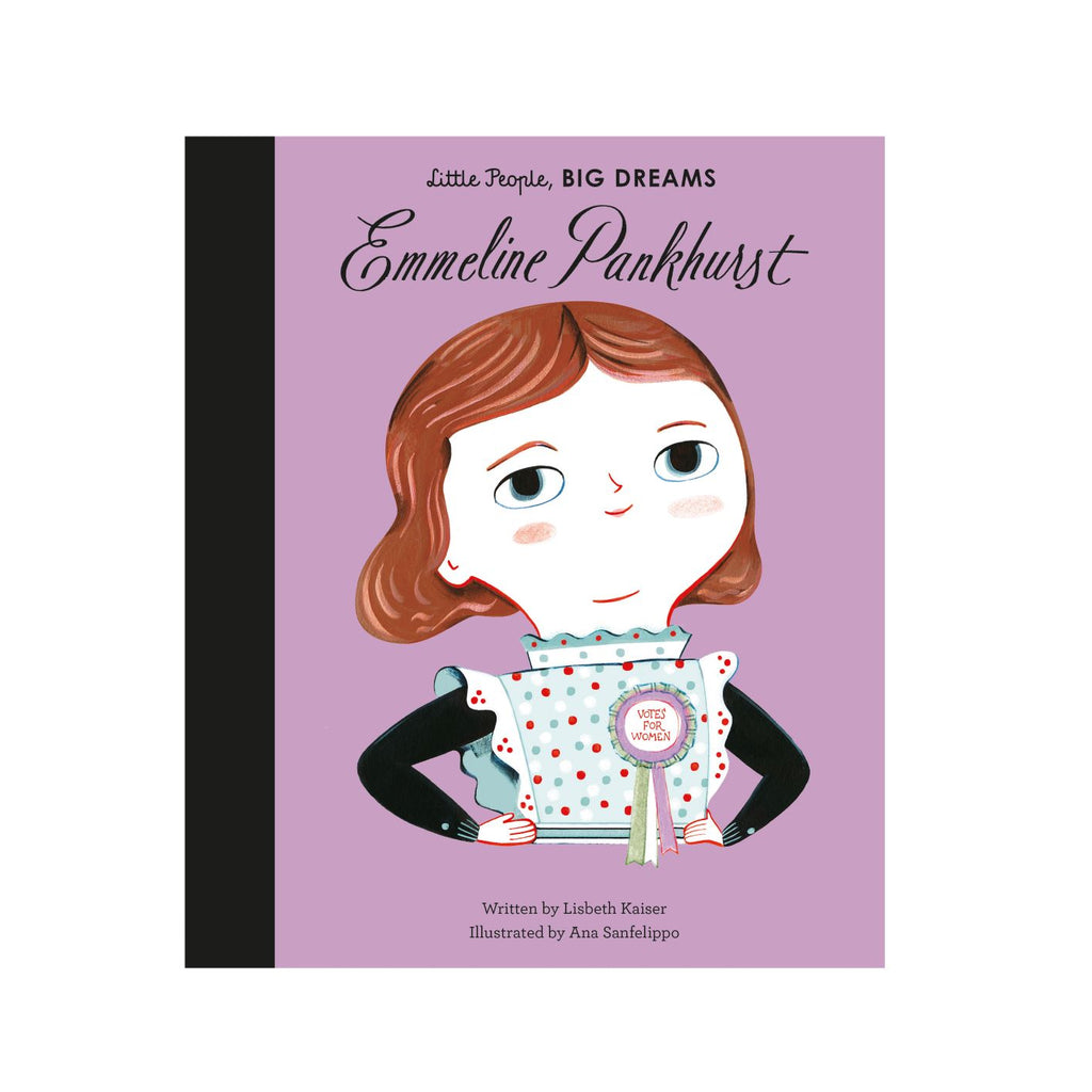 Little People Big Dreams: Emmeline Pankhurst - Lisbeth Kaiser & Ana Sanfelippo book