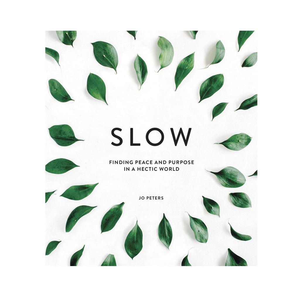 Slow (finding peace and purpose in a hectic world) - Jo Peters meditation mindfulness book