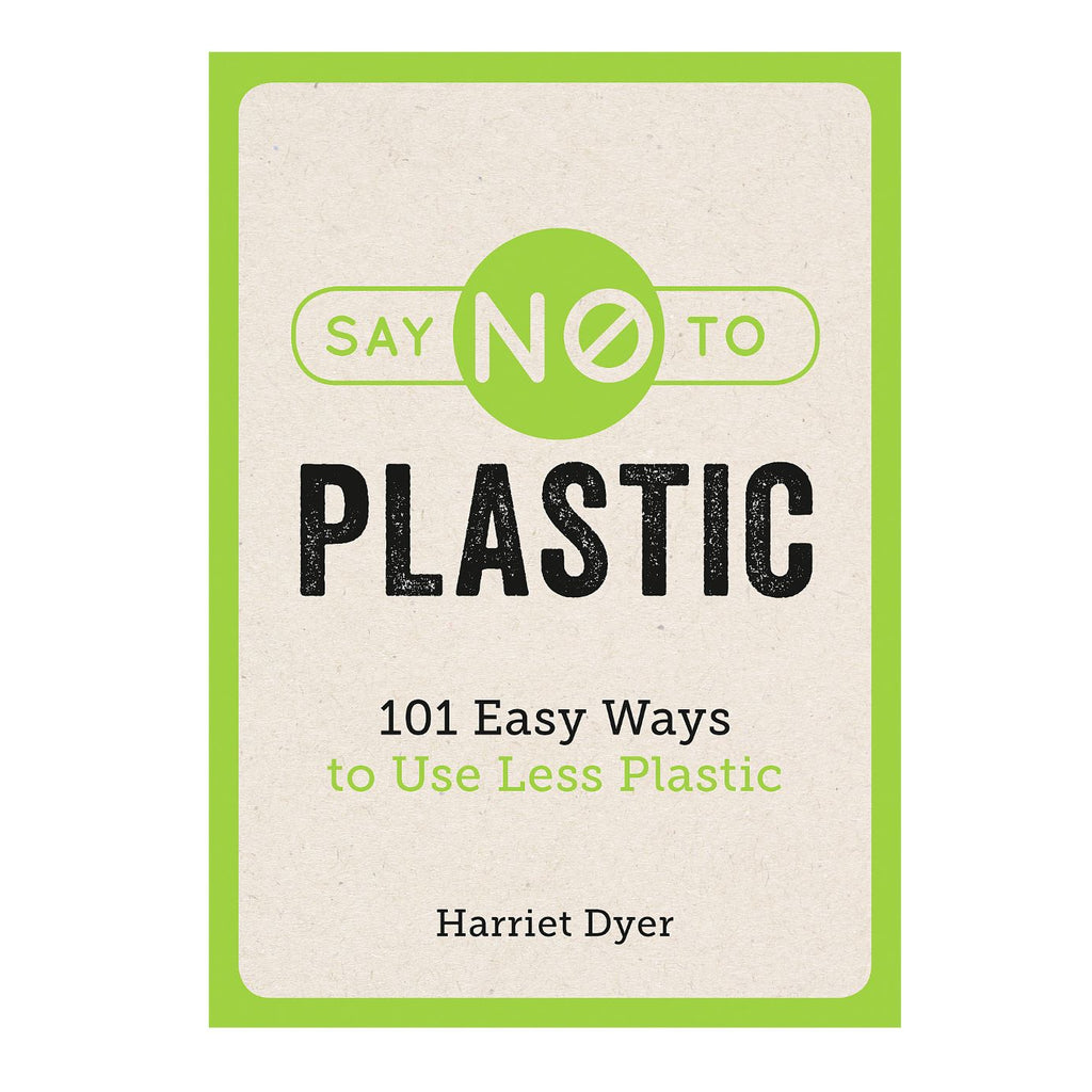 Say no to plastic - Harriet Dyer sustainability eco living zero waste book
