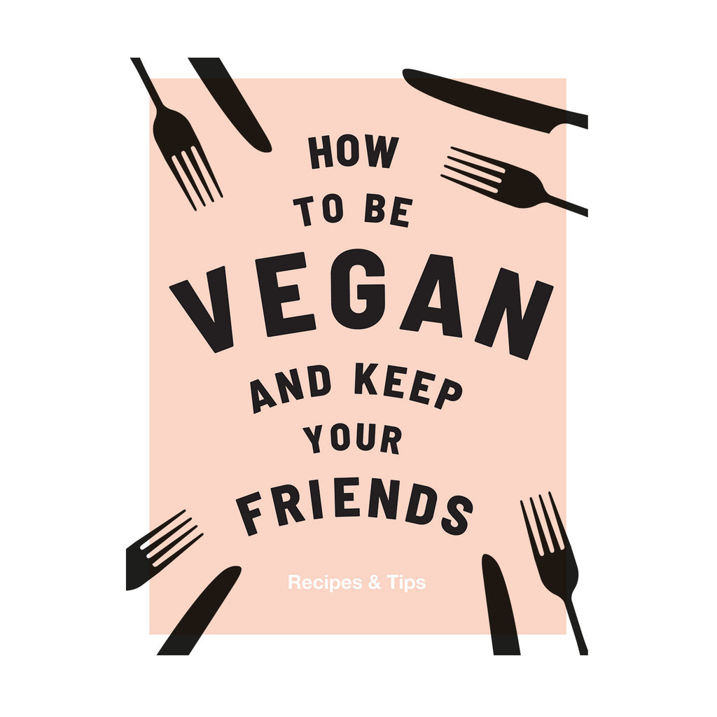 How to be vegan and keep your friends - Annie Nichols cookbook