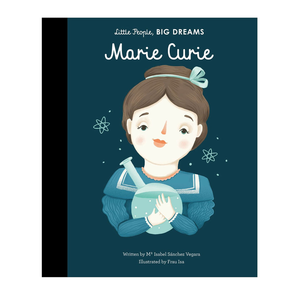 Little People Big Dreams: Marie Curie - Isabel Sanchez Vegara & Frau Isa book