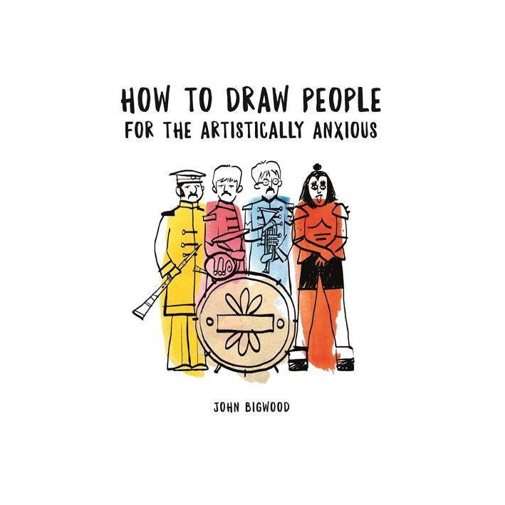 How to draw people for the artistically anxious - John Bigwood drawing colouring book for kids and adults