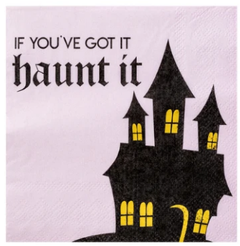 If you've got it haunt it napkins