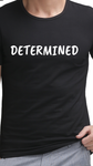 POWER WORD SHIRT - Determined