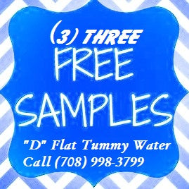 "*Thirty (30) Day Supply of ""D"" Flat Tummy WaterTM=$35.00 +plus shipping"