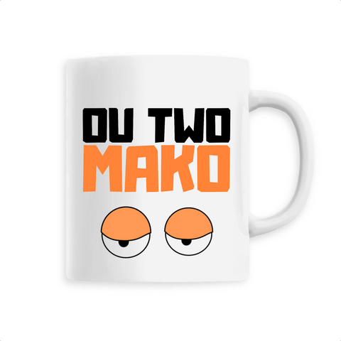 Image of MUG - OU TWO MAKO