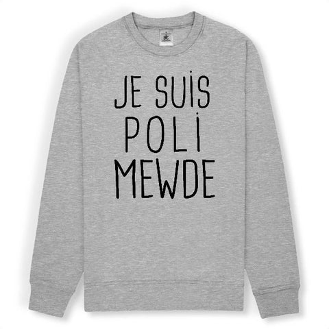 je suis poli mewde sweat