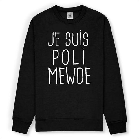 sweat je suis poli mewde