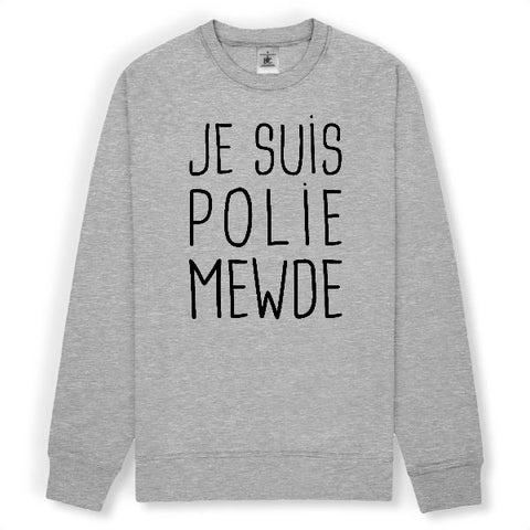 Image of je suis polie mewde sweat