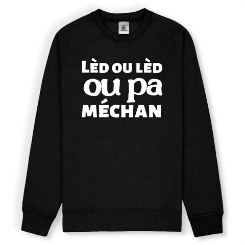 Image of Lèd ou lèd ou pa méchan Sweat