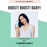 Boost! Boost! Baby! - Virtual SPArty - Spa Party with Comfort Zone
