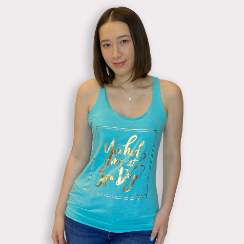 Limited Edition Promotion - You had me at Spa Day raw edge tank top