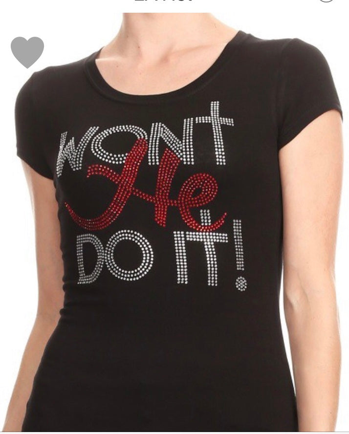 Won't he do it T-shirt