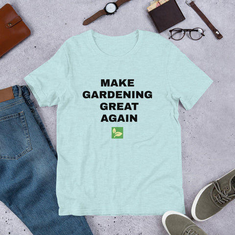 Make Gardening Great Again T-Shirt