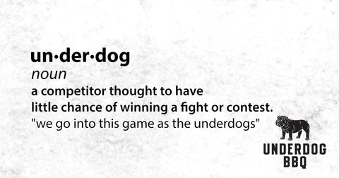 Underdog BBQ definition of the name