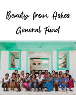 Beauty from Ashes General Fund