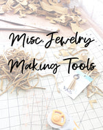 Miscellaneous Jewelry Making Tools