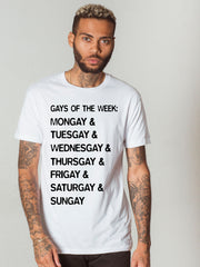 GAYS OF THE WEEK T-SHIRT