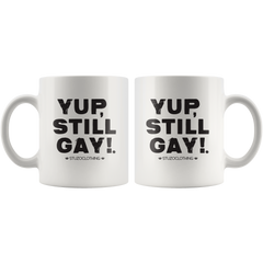 YUP, STILL GAY MUG WHITE