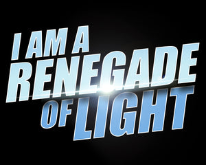 I am a Renegade of Light Sticker