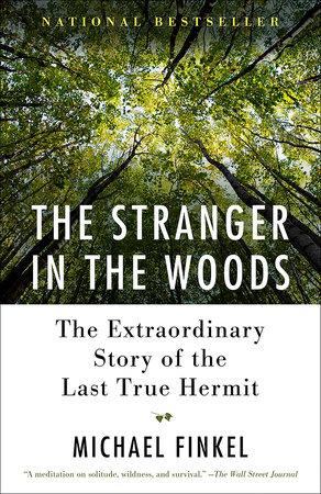 The Stranger In The Woods - The extraordinary story of the last true hermit