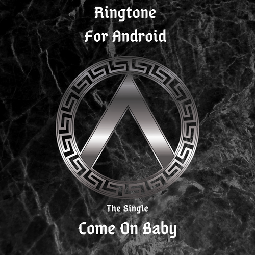 RINGTONE The Single 'Come On Baby' For Android Phone (Intro)