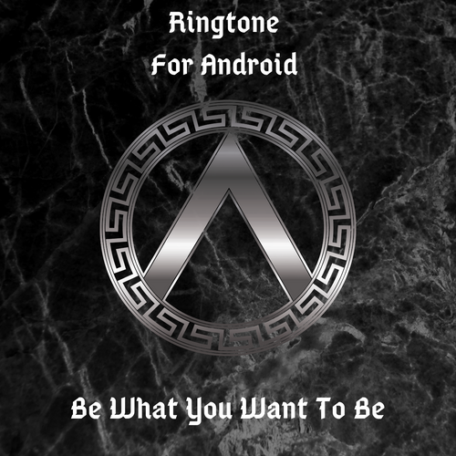 RINGTONE 'Be What You Want To Be' for Android Phone (Intro)
