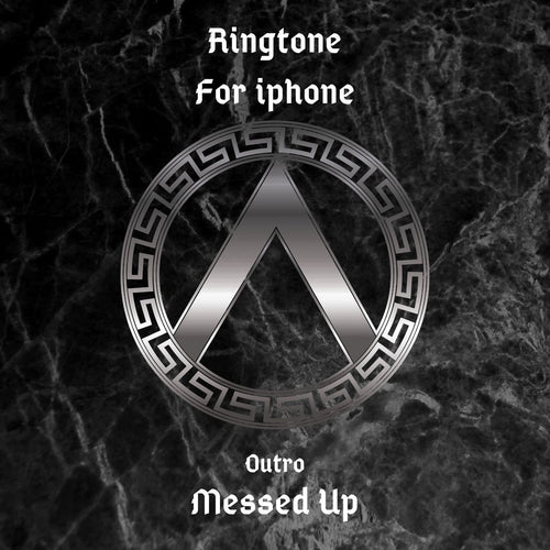 RINGTONE 'Messed Up' for iphone (Outro)