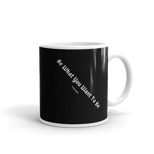 Mug (Be What You Want To Be)