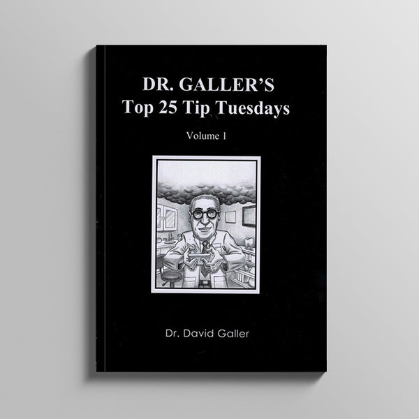 Dr Galler's Top 25 Tips Tuesdays