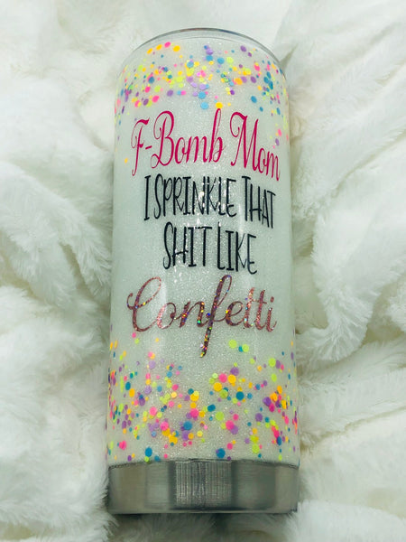 F-Bomb Mom, F Bomb Mom Cup, Tumbler, Glitter , Glitter Tumbler, Mom, Mom Cup, Confetti Cup, Confetti, Glitter Cup, Gift, Cup, Coffe Cup