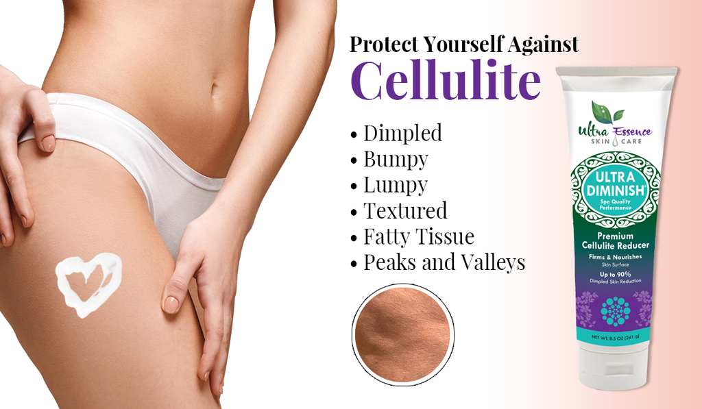 Cellulite | Ultra Essence natural skin care products, with anti aging benefits, are specially formulated to moisturize dry skin for radiant milky-soft skin.