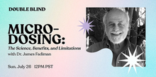 Load image into Gallery viewer, Microdosing: The Science, Benefits, and Limitations with Dr. James Fadiman