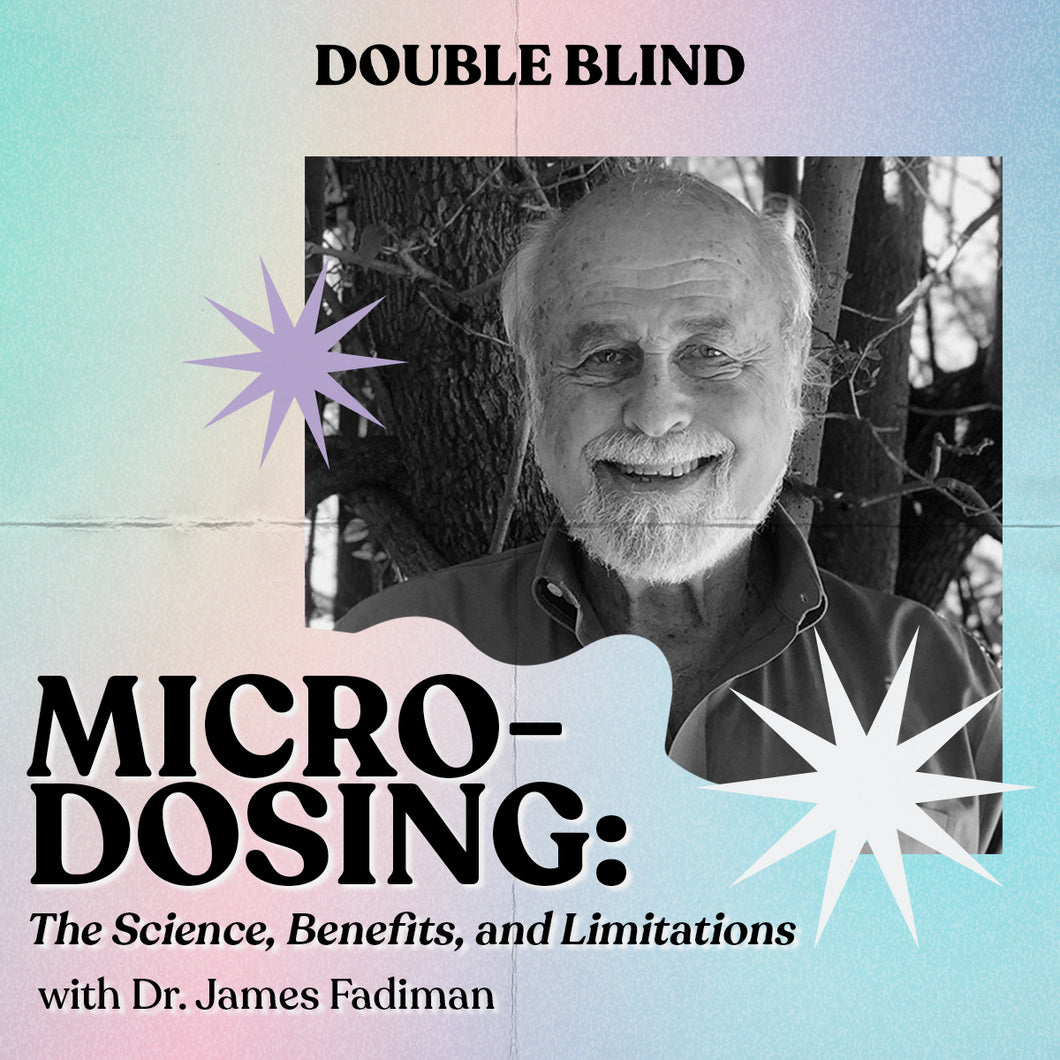 Microdosing: The Science, Benefits, and Limitations with Dr. James Fadiman