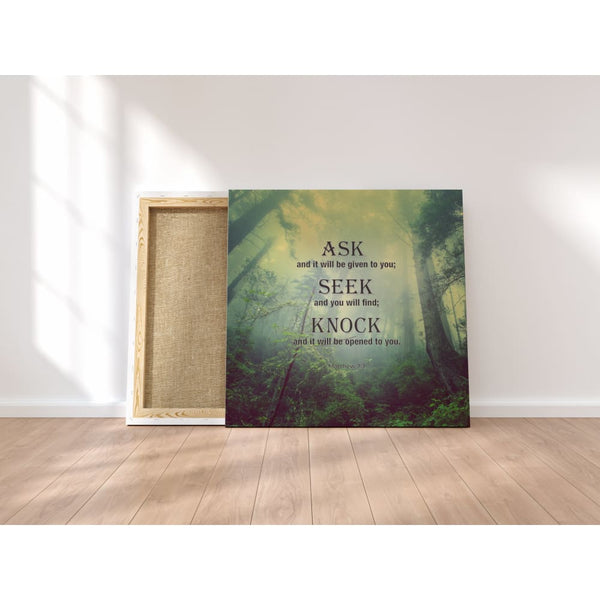 Ask Seek Knock Canvas Wraps