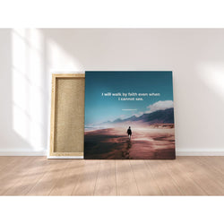 I Will Walk By Faith Canvas Wraps