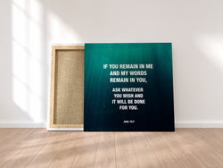 """If You Remain In Me"" Canvas Wraps"