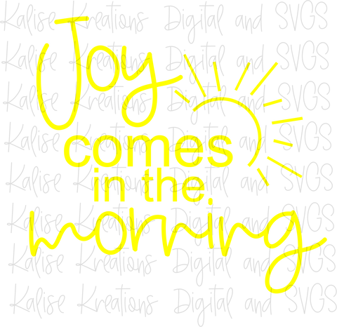 Joy comes in the Morning SVG