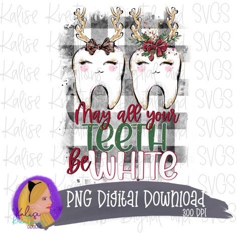 May all your teeth be white PNG