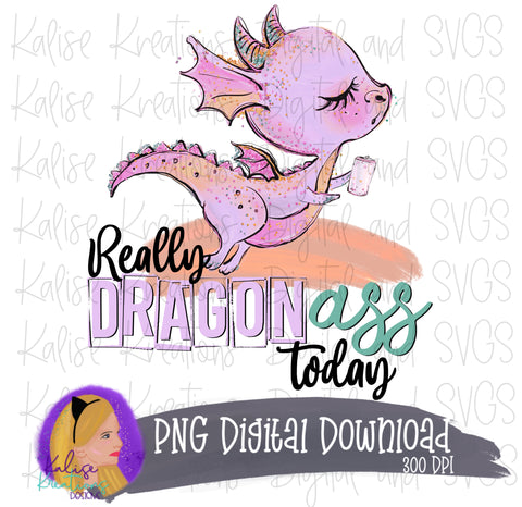 Really Dragon Ass Today (can) PNG