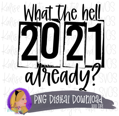 What the hell 2021, already? PNG