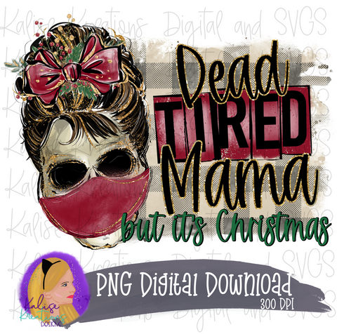 Dead tired Mama but it's Christmas with mask PNG