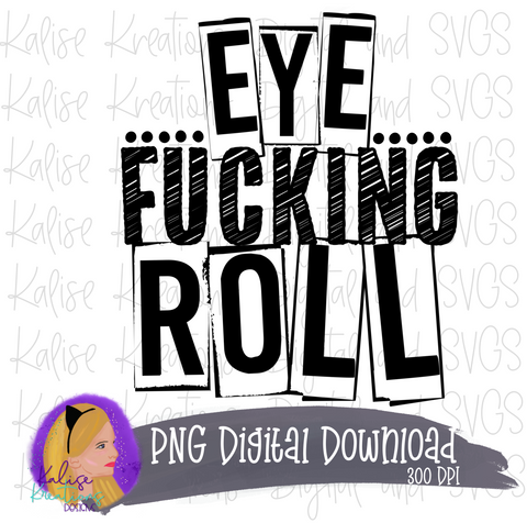 Eye f*cking Roll PNG