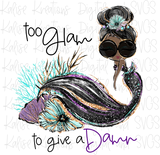 Too glam to give a damn mermaid bundle PNG