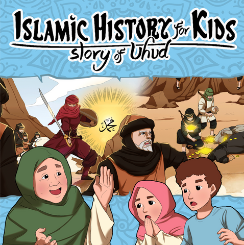 Islamic History for Kids - Story of Uhud