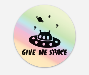 Give Me Space Holographic Vinyl Sticker