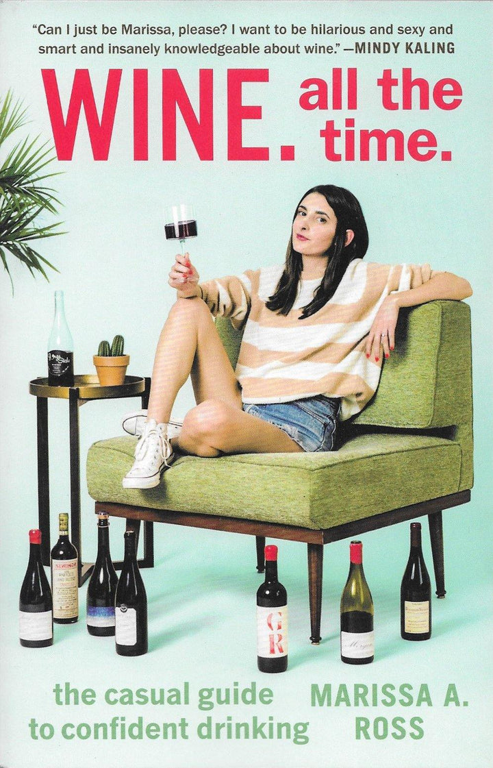 WINE. all the time. : By Marissa A. Ross : 2017