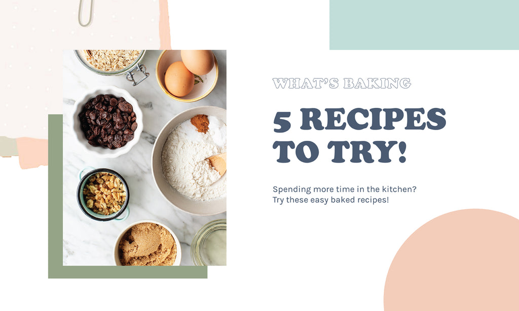 ~ What's Baking! 5 Recipes to Try!!