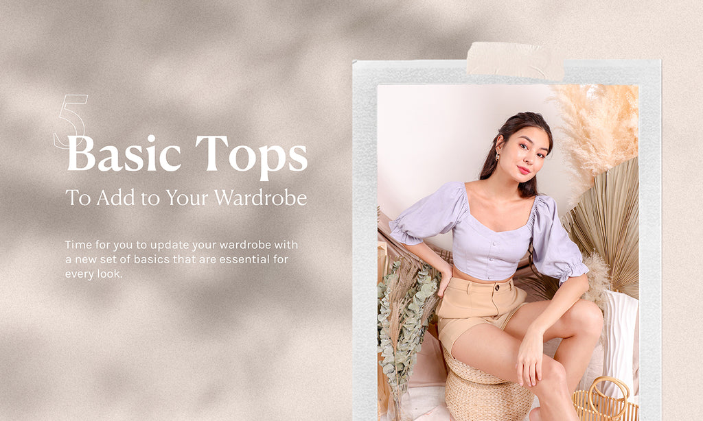 5 Basic Tops to Add to Your Wardrobe!